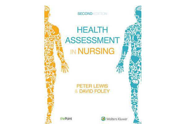 Health Assessment in Nursing Australia and New Zealand Edition