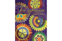 Free Expression - The Art and Expression of a Contemporary Quilter