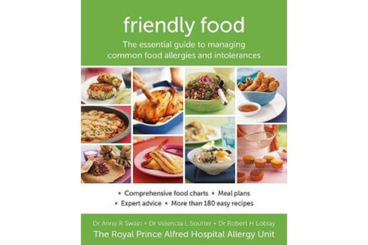 Friendly Food - The Essential Guide to Managing Common Food Allergies and Intolerances