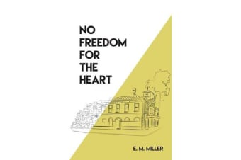 No Freedom for the Heart