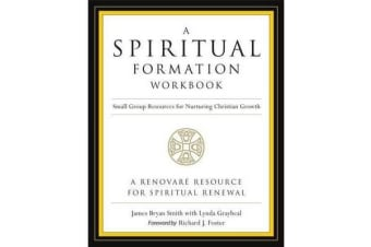 A Spiritual Formation Workbook