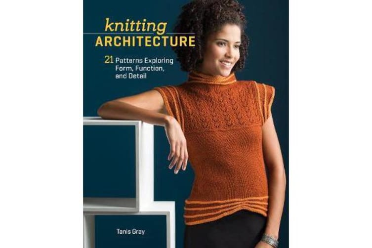 Knitting Architecture - 20 Patterns Exploring Form, Function, and Detail