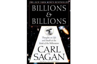 Billions & Billions - Thoughts on Life and Death at the Brink of the Millennium