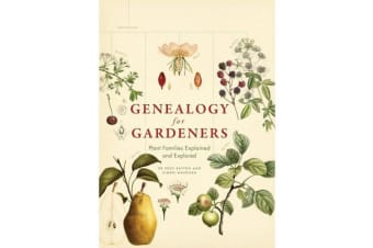 Genealogy for Gardeners - Plant Families Explained and Explored