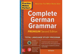 Practice Makes Perfect - Complete German Grammar, Premium Second Edition