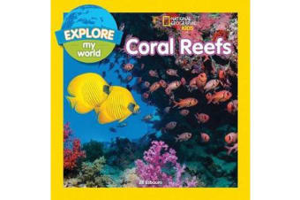 Explore My World - Coral Reefs
