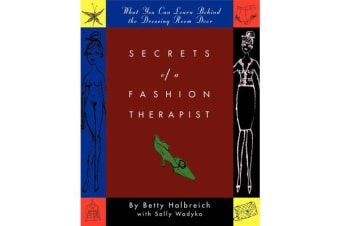 Secrets of a Fashion Therapist - What You Can Learn Behind the Dressing Room Door