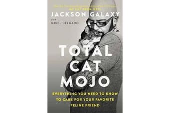 Total Cat Mojo - The Ultimate Guide to Life with Your Cat