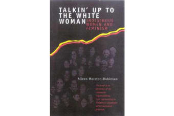 Talkin' Up To The White Woman - Indigenous Womenand Feminism