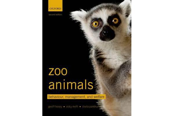 Zoo Animals - Behaviour, Management, and Welfare