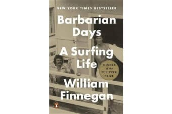Barbarian Days - A Surfing Life