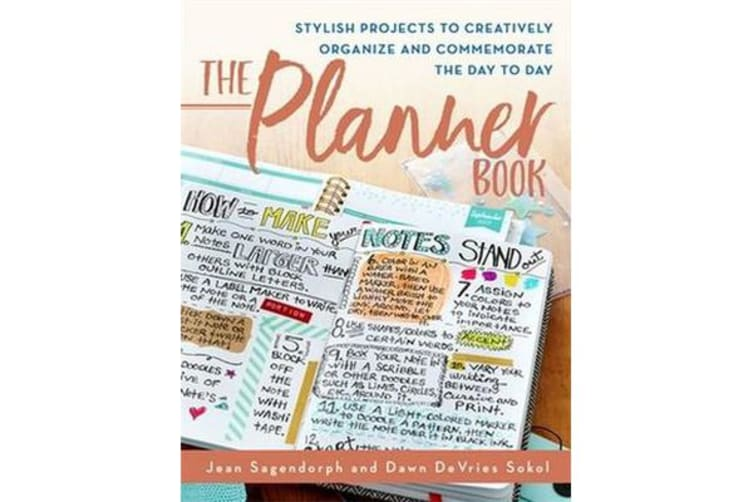 The Planner Book! - Stylish Projects to Creatively Organize and Commemorate the Day to Day