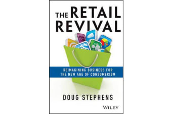 The Retail Revival - Reimagining Business for the New Age of Consumerism
