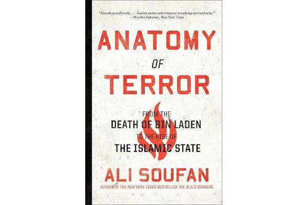 Anatomy of Terror - From the Death of bin Laden to the Rise of the ...