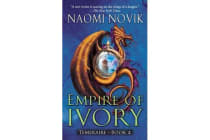Empire of Ivory - Temeraire Bk. 4