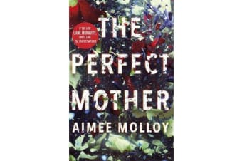 The Perfect Mother - A gripping thriller with a nail-biting twist