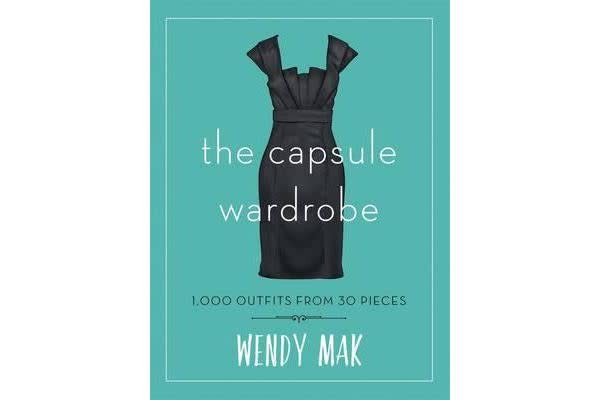 The Capsule Wardrobe - 1001 Outfits from 30 Pieces