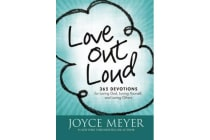 Love Out Loud - 365 Devotions for Loving God, Loving Yourself, and Loving Others