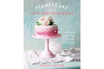 Planet Cake Love and Friendship - Celebration Cakes for Special Occasions