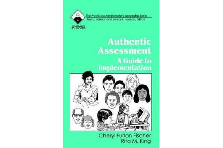 Authentic Assessment - A Guide to Implementation