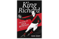 King Richard - The Story of Dick Reynolds, Essendon Legend