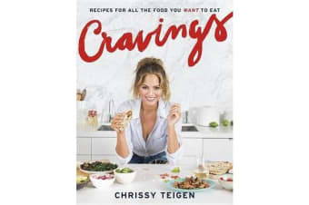 Cravings - Recipes for All the Food You Want to Eat
