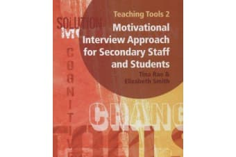 Teaching Tools 2 - A Motivational Interview Approach for Secondary Staff and Students