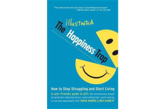 The Illustrated Happiness Trap - How to Stop Struggling and Start Living