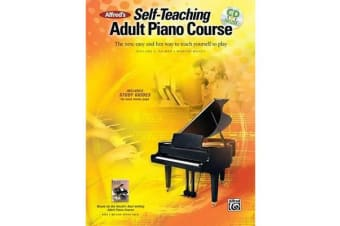 Alfred's Self-Teaching Adult Piano Course - The New, Easy and Fun Way to Teach Yourself to Play