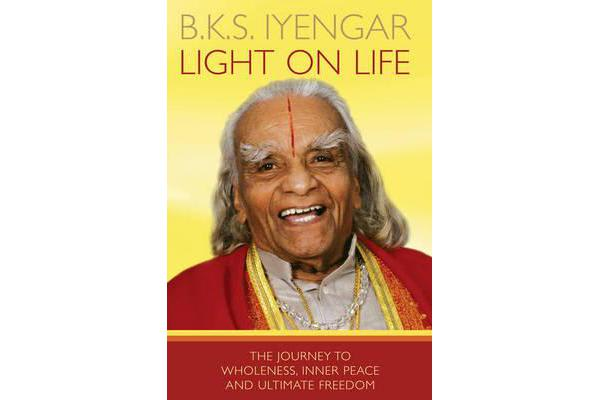 Light on Life - The Journey to Wholeness, Inner Peace and Ultimate Freedom