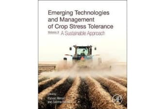Emerging Technologies and Management of Crop Stress Tolerance - Volume 2 A Sustainable Approach