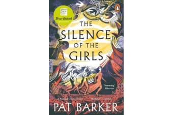 The Silence of the Girls - Shortlisted for the Women's Prize for Fiction 2019