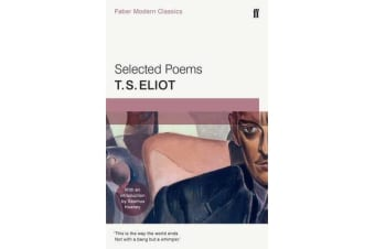 Selected Poems of T. S. Eliot - Faber Modern Classics