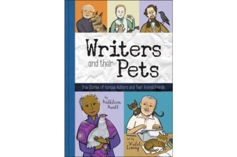 Writers and Their Pets - True Stories of Famous Authors and Their Animal Friends