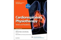 Cardiorespiratory Physiotherapy: Adults and Paediatrics - formerly Physiotherapy for Respiratory and Cardiac Problems
