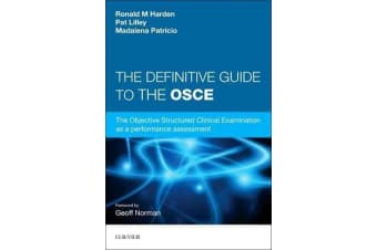 The Definitive Guide to the OSCE - The Objective Structured Clinical Examination as a performance assessment.
