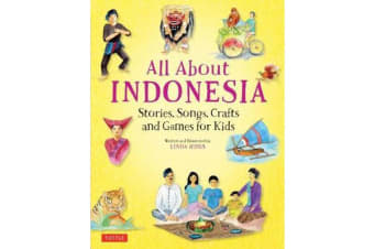 All About Indonesia - Stories, Songs, Crafts and Games for Kids