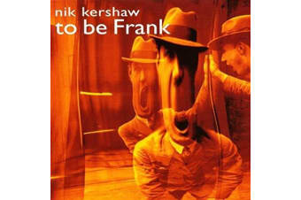 NIK KERSHAW To Be Frank BRAND NEW SEALED MUSIC ALBUM CD - AU STOCK