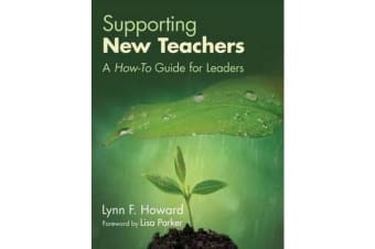 Supporting New Teachers - A How-To Guide for Leaders