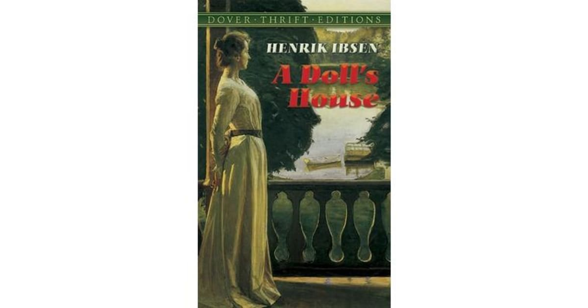 the characterization of corruption in the play a dolls house by henrik ibsen Free essay: nora's character development in ibsen's a doll's house ibsen's character nora in a doll's house, shows gradual development throughout the play to.