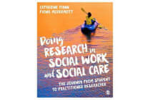 Doing Research in Social Work and Social Care - The Journey from Student to Practitioner Researcher
