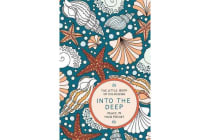 The Little Book of Colouring: Into the Deep - Peace in Your Pocket