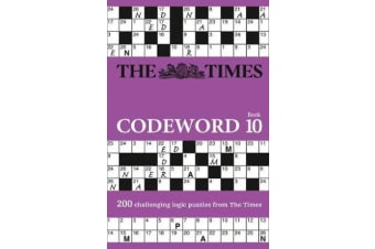 The Times Codeword 10 - 200 Cracking Logic Puzzles