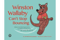 Winston Wallaby Can't Stop Bouncing - What to do about hyperactivity in children including those with ADHD, SPD and ASD