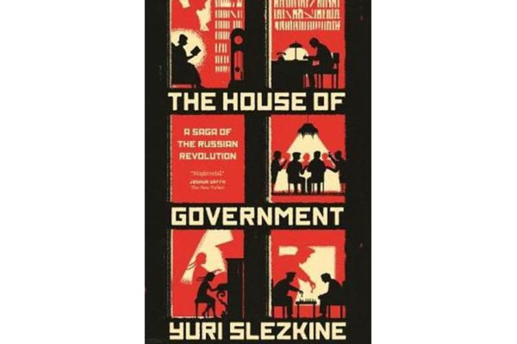 The House of Government - A Saga of the Russian Revolution