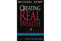 Creating Real Wealth - The 4 Dimensions of Wealth Creation