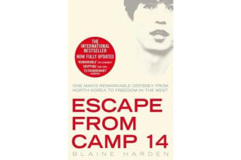 Escape from Camp 14 - One man's remarkable odyssey from North Korea to freedom in the West