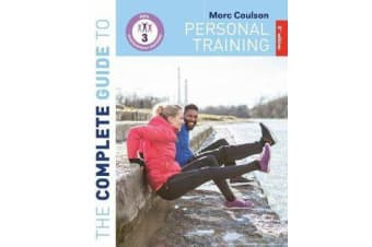 The Complete Guide to Personal Training - 2nd Edition