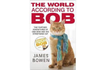 The World According to Bob - The further adventures of one man and his street-wise cat