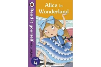 Alice in Wonderland - Read it yourself with Ladybird - Level 4